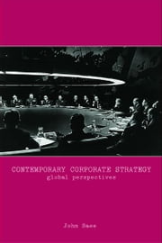 Contemporary Corporate Strategy - Global Perspectives ebook by John Saee