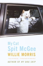My Cat, Spit McGee ebook by Willie Morris