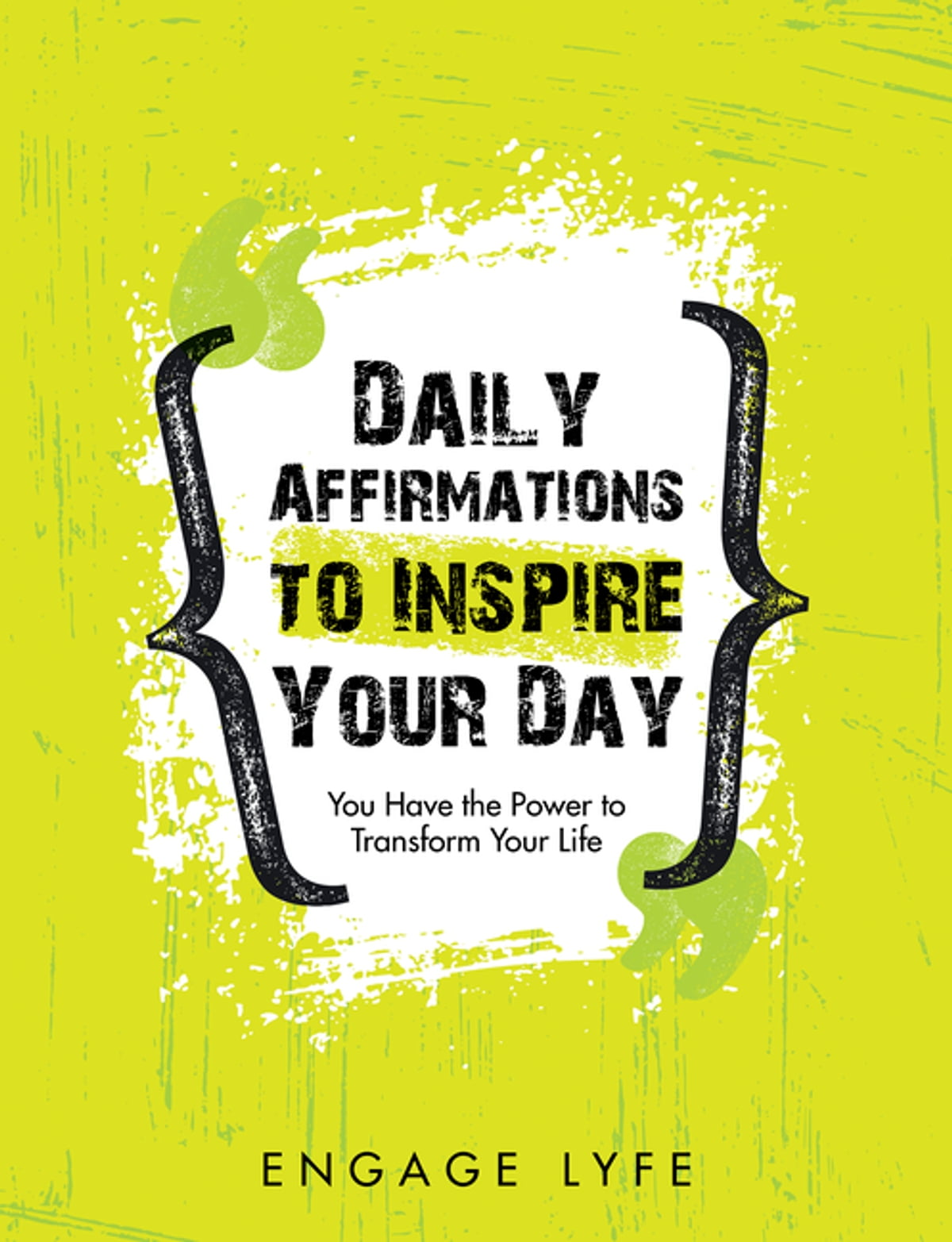 Daily Affirmations to Inspire Your Day eBook by Engage Lyfe - 9781982208684 | Rakuten Kobo Greece