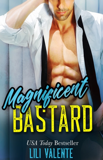 Magnificent Bastard ebook by Lili Valente
