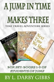 A Jump in Time Makes Three ebook by L. Darby Gibbs