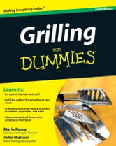 Grilling For Dummies ebook by John Mariani,Marie Rama