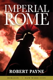 Imperial Rome ebook by Robert Payne