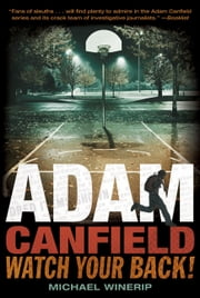 Adam Canfield: Watch Your Back! ebook by Michael Winerip