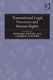 Transnational Legal Processes and Human Rights ebook by Asst Prof Lauren Fielder,Dr Kyriaki Topidi