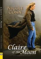 Claire of the Moon ebook by Nicole Conn