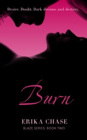 Burn (Blaze #2) ebook by Erika Chase