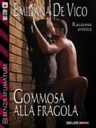 Gommosa alla fragola ebook by Emiliana De Vico