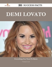 Demi Lovato 234 Success Facts - Everything you need to know about Demi Lovato ebook by Christina Cook
