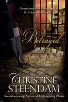 Betrayed by the Ocean ebook by Christine Steendam