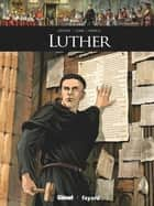 Luther ebook by Olivier Jouvray, Filippo Cenni, Matthieu Arnold