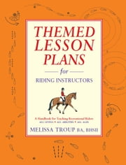 Themed Lesson Plans for Riding Instructors ebook by Melissa Troup