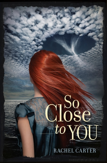 So Close to You eBook by Rachel Carter
