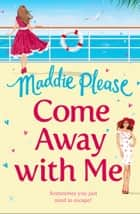 Come Away With Me eBook by Maddie Please
