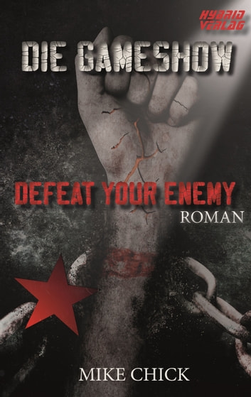 Die Gameshow - Defeat your Enemy ebook by Mike Chick