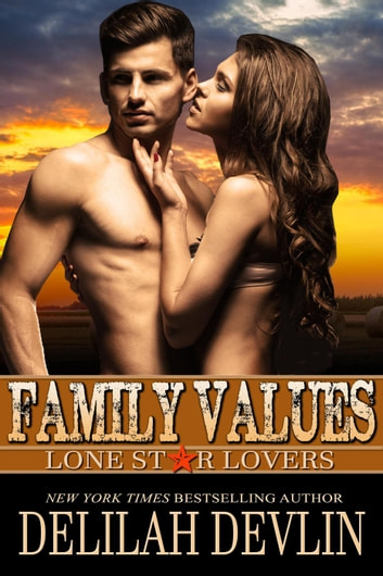 Family Values - Lone Star Lovers, #8 ebook by Delilah Devlin