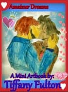 Amateur Dreams: A Mini-Artbook ebook by Tiffany Fulton