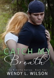 Catch My Breath ebook by Wendy L. Wilson