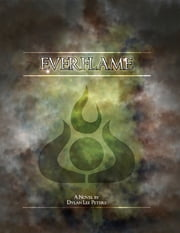 Everflame ebook by Dylan Lee Peters