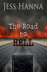 The Road to Hell ebook by Jess Hanna