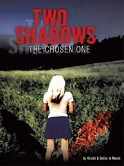 Two Shadows: The Chosen Onee ebook by Jo Marsh, Kirstin And Dottie