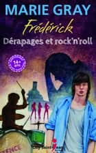 Frédérick - Dérapages et rock'n'roll ebook by Marie Gray