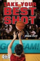 Take Your Best Shot ebook by John Coy
