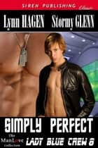 Simply Perfect ebook by Lynn Hagen, Stormy Glenn