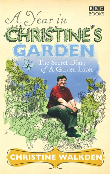 A Year in Christine's Garden eBook by Christine Walkden