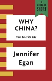 Why China? ebook by Jennifer Egan