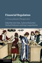 Financial Regulation ebook by Ester Faia,Andreas Hackethal,Michael Haliassos,Katja Langenbucher