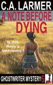 A Note Before Dying (Ghostwriter Mystery 6)