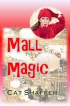Mall Magic ebook by Cat Shaffer
