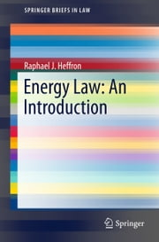 Energy Law: An Introduction ebook by Raphael J. Heffron