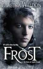 Frost ebook by Phaedra Weldon