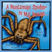 A Huntsman Spider In My House - Little Aussie Critters ebook by Michelle Ray