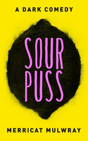 Sourpuss: A Dark Comedy ebook by Merricat Mulwray