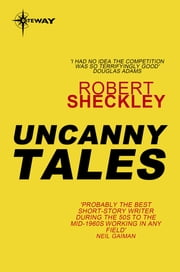 Uncanny Tales ebook by Robert Sheckley