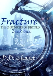 Fracture (The Chronicles Of Discord, #1) ebook by D.D. Chant