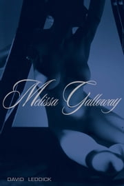 Melissa Galloway ebook by David Leddick