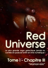 The Red Universe Tome 1 Chapitre 3 - Maman-Lolo ebook by Raoulito,Raoul Miclo