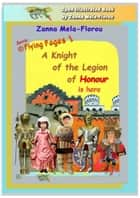 A Knight Of The Legion Of Honour Is Here ebook by Zanna Mela-Florou
