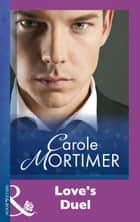 Love's Duel (Mills & Boon Modern) ebook by Carole Mortimer