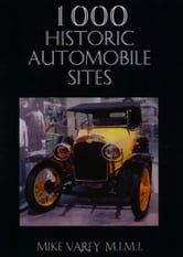 1000 Historic Automobile Sites ebook by Mike Varey