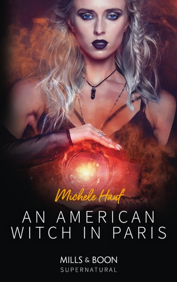 An American Witch In Paris (Mills & Boon Supernatural) ebook by Michele Hauf