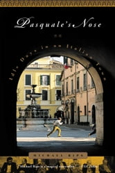 Pasquale's Nose - Idle Days in an Italian Town ebook by Michael Rips