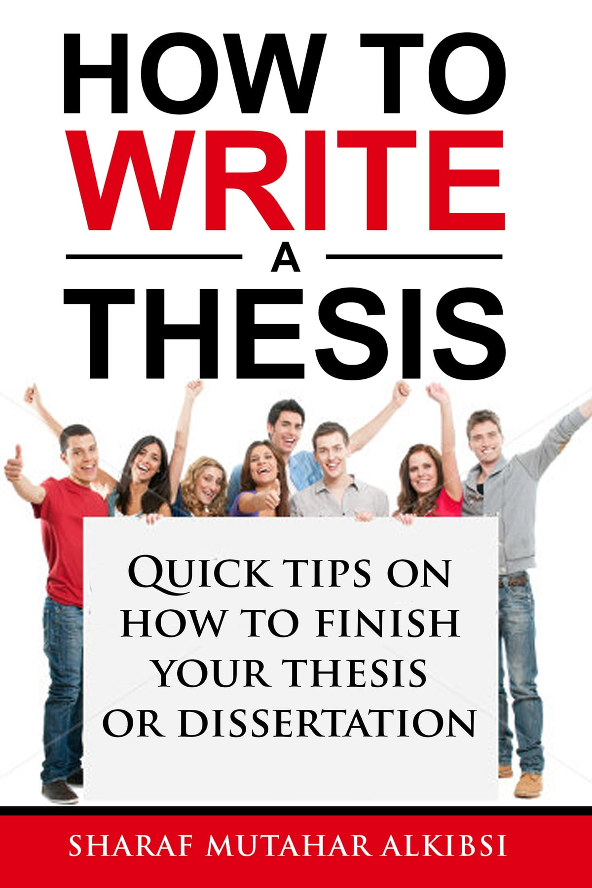 How To Write Science Essay  Best Business School Essays also Reflective Essay On High School How To Write A Thesis Quick Tips On How To Finish Your Thesis Or  Dissertation Ebook By Sharaf Alkibsi  Rakuten Kobo The Benefits Of Learning English Essay
