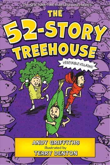 The 52-Story Treehouse - Vegetable Villains! ebook by Andy Griffiths