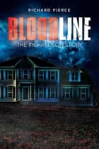 Bloodline - The Richardson Story ebook by Richard Pierce