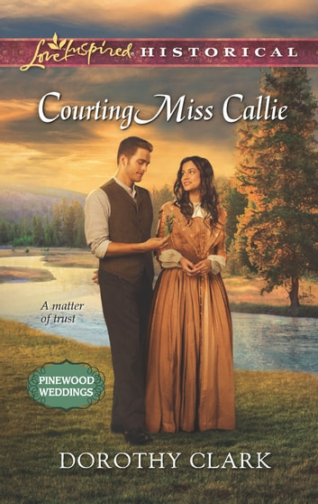 Courting Miss Callie Ebook By Dorothy Clark 9781460304297